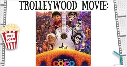 """Trolleywood Movie Series: """"Coco"""""""