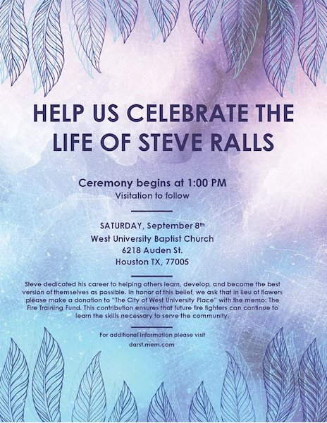 There will be a Celebration of Life for Former West U Fire Chief Steve Ralls.