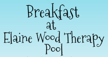 Breakfast at Elaine Wood Therapy Pool
