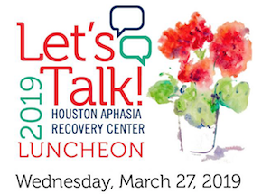 Houston Aphasia Recovery Let's Talk Luncheon