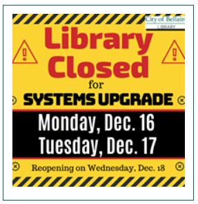 The Bellaire City Library will be closed December 16 & 17.