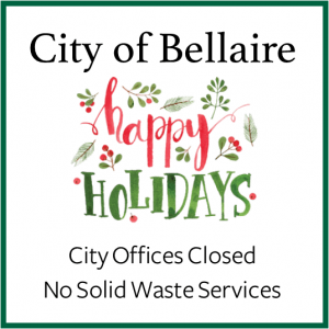 All Bellaire City offices and services will be closed for Christmas and New Year's holidays.