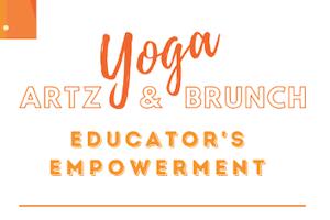 Yoga, Artz and Brunch for Educator's Empowerment